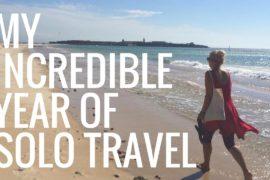 My Incredible Year of Solo Travel