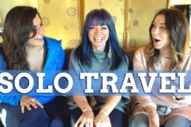The Truth About Solo Travel – ft. Hey...