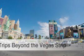 5 Trips beyond the Las Vegas Strip